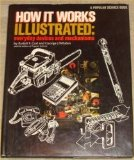 Book Cover How It Works, Illustrated: Everyday Devices and Mechanisms (Popular science books)