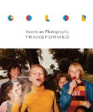 Book Cover Color: American Photography Transformed (William & Bettye Nowlin Series in Art, History, and Culture of the Western Hemisphere)