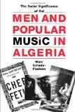 Book Cover Men and Popular Music in Algeria: The Social Significance of Raï (Modern Middle East (Paperback))
