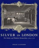 Book Cover Silver in London: The Parker and Wakelin Partnership, 1760–1776