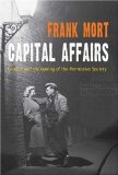 Book Cover Capital Affairs: London and the Making of the Permissive Society