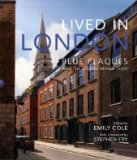 Book Cover Lived in London: The Stories Behind the Blue Plaques