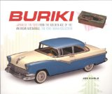 Book Cover Buriki: Japanese Tin Toys from the Golden Age of the American Automobile: The Yoku Tanaka Collection (Japan Society Series)
