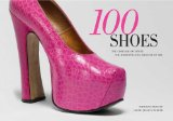 Book Cover 100 Shoes: The Costume Institute / The Metropolitan Museum of Art