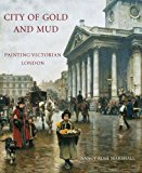 Book Cover City of Gold and Mud: Painting Victorian London (The Paul Mellon Centre for Studies in British Art)