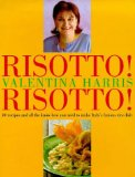 Book Cover Risotto! Risotto! 80 recipes and all the know-how you need to make Italy's famous rice dish.