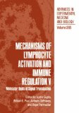 Book Cover Mechanisms of Lymphocyte Activation and Immune Regulation V: Molecular Basis of Signal Transduction (Advances in Experimental Medicine and Biology) (v. 5)