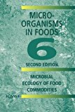 Book Cover Microorganisms in Foods 6: Microbial Ecology of Food Commodities (v. 6)