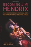 Book Cover Becoming Jimi Hendrix: From Southern Crossroads to Psychedelic London, the Untold Story of a Musical Genius