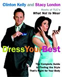 Book Cover Dress Your Best: The Complete Guide to Finding the Style That's Right for Your Body