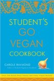 Book Cover Student's Go Vegan Cookbook: Over 135 Quick, Easy, Cheap, and Tasty Vegan Recipes