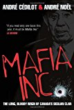 Book Cover Mafia Inc.: The Long, Bloody Reign of Canada's Sicilian Clan