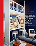 Book Cover Apartment Therapy's Big Book of Small, Cool Spaces