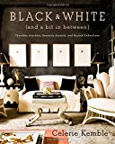 Book Cover Black and White (and a Bit in Between): Timeless Interiors, Dramatic Accents, and Stylish Collections
