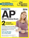 Book Cover Cracking the AP World History Exam, 2014 Edition (College Test Preparation)