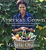 Book Cover American Grown: The Story of the White House Kitchen Garden and Gardens Across America