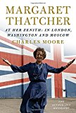 Book Cover Margaret Thatcher: At Her Zenith: In London, Washington and Moscow