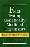 Book Cover Field Testing Genetically Modified Organisms: Framework for Decisions