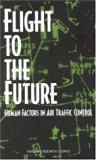 Book Cover Flight to the Future: Human Factors in Air Traffic Control