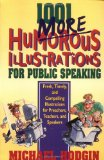 Book Cover 1001 More Humorous Illustrations for Public Speaking: Fresh, Timely, and Compelling Illustrations for Preachers, Teachers, and Speakers