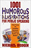 Book Cover 1001 Humorous Illustrations for Public Speaking: Fresh, Timely, and Compelling Illustrations for Preachers, Teachers, and Speakers