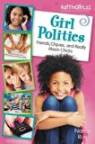 Book Cover Girl Politics, Updated Edition: Friends, Cliques, and Really Mean Chicks (Faithgirlz)