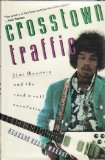 Book Cover Crosstown Traffic: Jimi Hendrix and the Post-War Rock 'N' Roll Revolution
