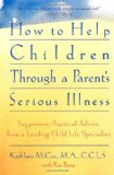 Book Cover How to Help Children Through a Parent's Serious Illness