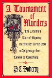 Book Cover A Tournament of Murders: The Franklin's Tale of Mystery and Murder as He Goes on Pilgrimage from London to Canterbury