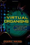 Book Cover Virtual Organisms: The Startling World of Artificial Life