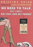Book Cover We Need to Talk. But First, Do You Like My Shoes?: Dress Codes for Dumping Your Man