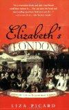 Book Cover Elizabeth's London: Everyday Life in Elizabethan London