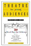 Book Cover Theatre for Young Audiences: 20 Great Plays for Children