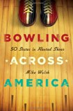 Book Cover Bowling Across America: 50 States in Rented Shoes