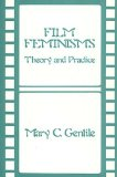 Book Cover Film Feminisms: Theory and Practice (Contributions in Women's Studies)