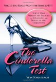 Book Cover The Cinderella Test: Would You Really Want the Shoe to Fit?: Subtle Ways Women Are Seduced and Socialized into Servitude and Stereotypes