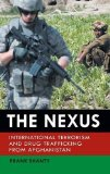 Book Cover The Nexus: International Terrorism and Drug Trafficking from Afghanistan (Praeger Security International)