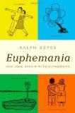 Book Cover Euphemania: Our Love Affair with Euphemisms