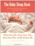 Book Cover The Baby Sleep Book: The Complete Guide to a Good Night's Rest for the Whole Family (Sears Parenting Library)