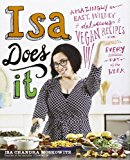 Book Cover Isa Does It: Amazingly Easy, Wildly Delicious Vegan Recipes for Every Day of the Week