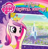 Book Cover My Little Pony: Welcome to the Crystal Empire!