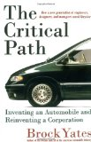 Book Cover The Critical Path: Inventing an Automobile and Reinventing a Corporation