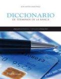 Book Cover Spanish to English and English to Spanish Dictionary of Banking Terms : Diccionario de la Banca Espanol - Ingles /Ingles - Espanol (Spanish Edition)