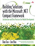 Book Cover Building Solutions with the Microsoft .NET Compact Framework: Architecture and Best Practices for Mobile Development