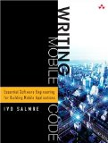 Book Cover Writing Mobile Code: Essential Software Engineering for Building Mobile Applications: Essential Software Engineering for Building Mobile Applications