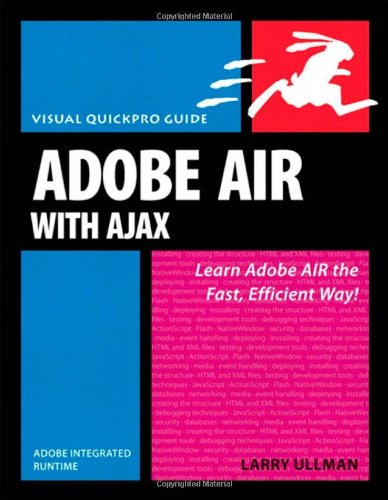 Book Cover Adobe AIR (Adobe Integrated Runtime) with Ajax: Visual QuickPro Guide