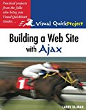 Book Cover Building a Web Site with Ajax: Visual QuickProject Guide