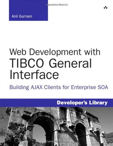 Book Cover Web Development with TIBCO General Interface: Building AJAX Clients for Enterprise SOA