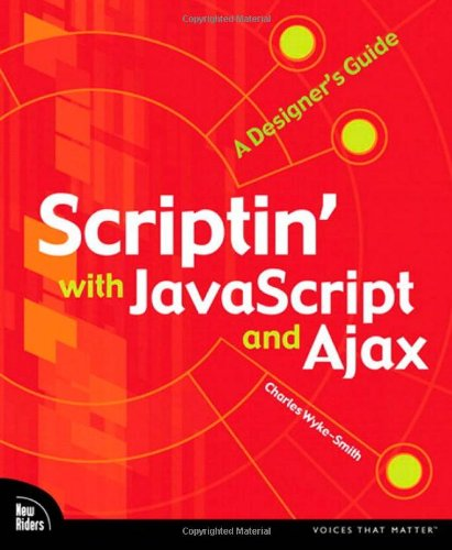 Book Cover Scriptin' with JavaScript and Ajax: A Designer's Guide (Voices That Matter)