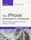 Book Cover The iPhone Developer's Cookbook: Building Applications with the iPhone 3.0 SDK (2nd Edition)